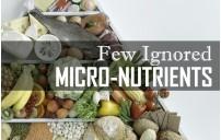 Few Ignored Micro-Nutrients
